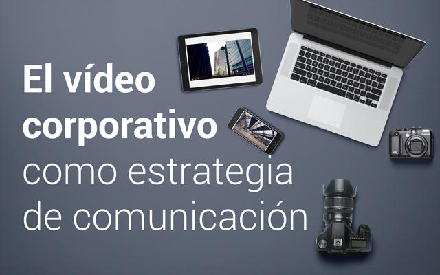 ¿Cuánto cuesta un Video Corporativo?